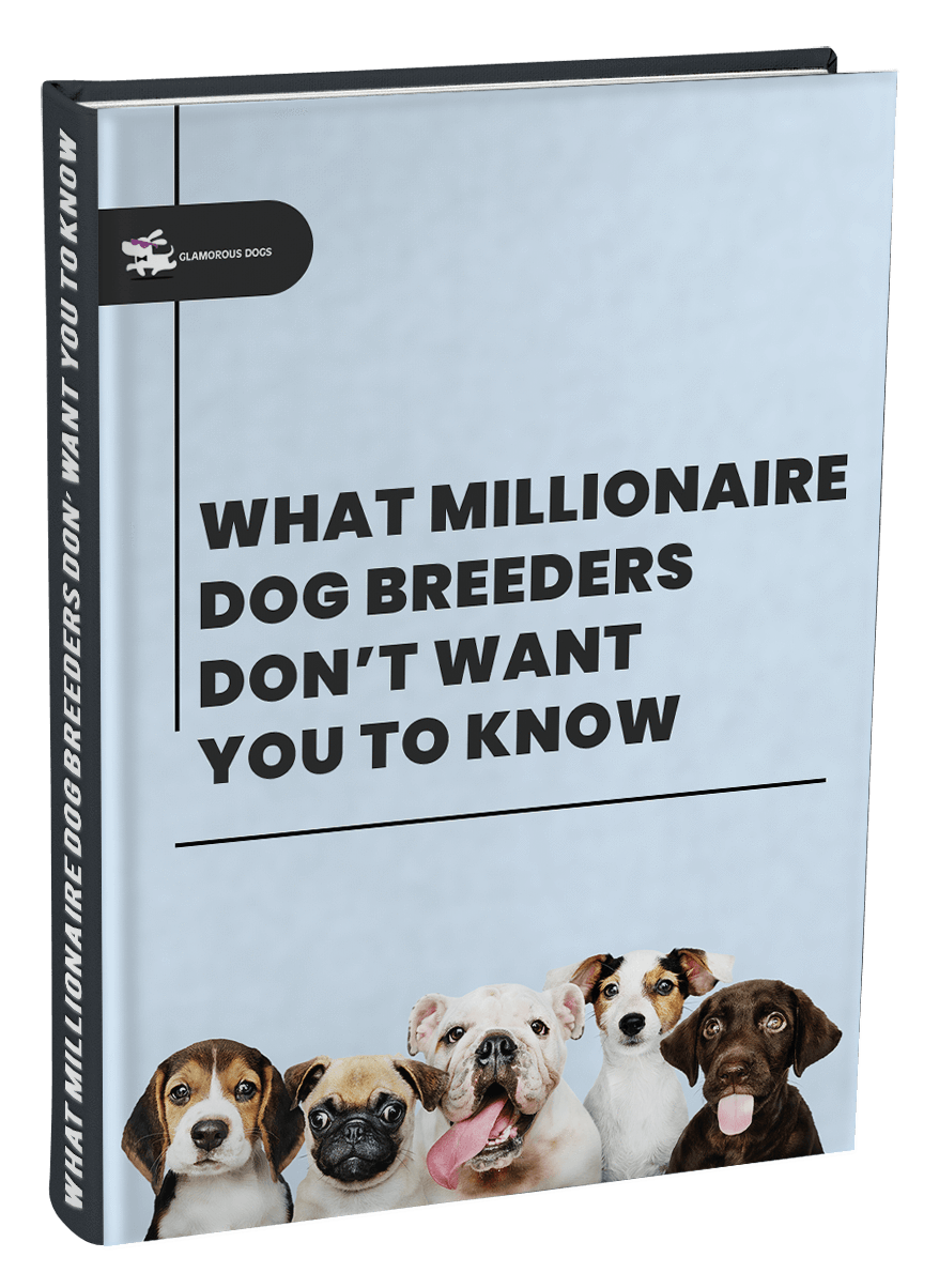 What Millionaire Dog Breeders Don' Want you to Know E-Book Glamorous Dogs Shop